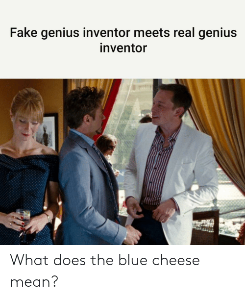 what: What does the blue cheese mean?