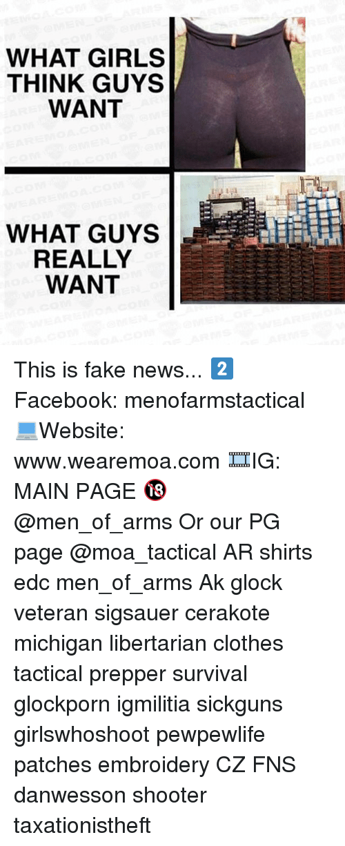 glocks: WHAT GIRLS  THINK GUYS  WANT  WHAT GUYS  REALLY  WANT This is fake news... 2️⃣ Facebook: menofarmstactical 💻Website: www.wearemoa.com 🎞IG: MAIN PAGE 🔞 @men_of_arms Or our PG page @moa_tactical AR shirts edc men_of_arms Ak glock veteran sigsauer cerakote michigan libertarian clothes tactical prepper survival glockporn igmilitia sickguns girlswhoshoot pewpewlife patches embroidery CZ FNS danwesson shooter taxationistheft