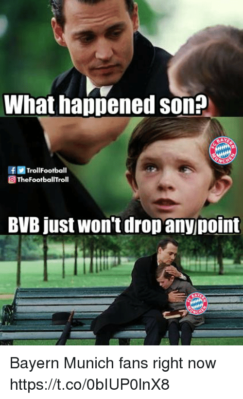 munich: What happened son?  FRE TrollFootball  ETheFootballTroll  BVB just won't drop anyjpoint Bayern Munich fans right now https://t.co/0bIUP0lnX8