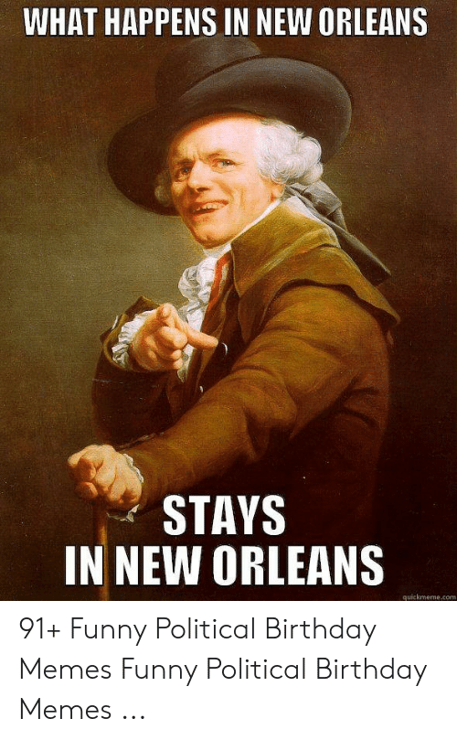WHAT HAPPENS IN NEW ORLEANS STAYS Uickmemecom 91