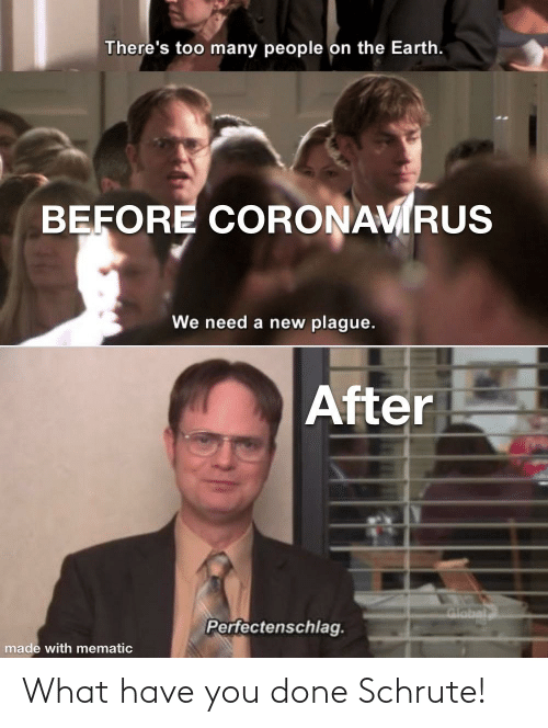 Schrute: What have you done Schrute!