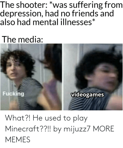 A: What?! He used to play Minecraft??!! by mijuzz7 MORE MEMES