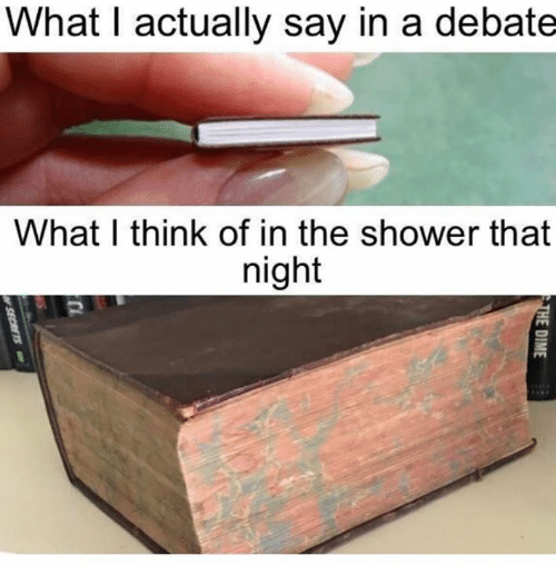 dime: What I actually say in a debate  What I think of in the shower that  night  THE DIME  SECRETS