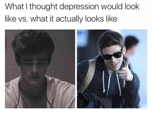 What I Thought: What I thought depression would look  like vs. what it actually looks like