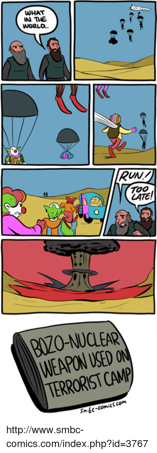 Smbc Comic: WHAT  IN THE  RUNV  WEAPON SED  TERRORIST CAMP http://www.smbc-comics.com/index.php?id=3767