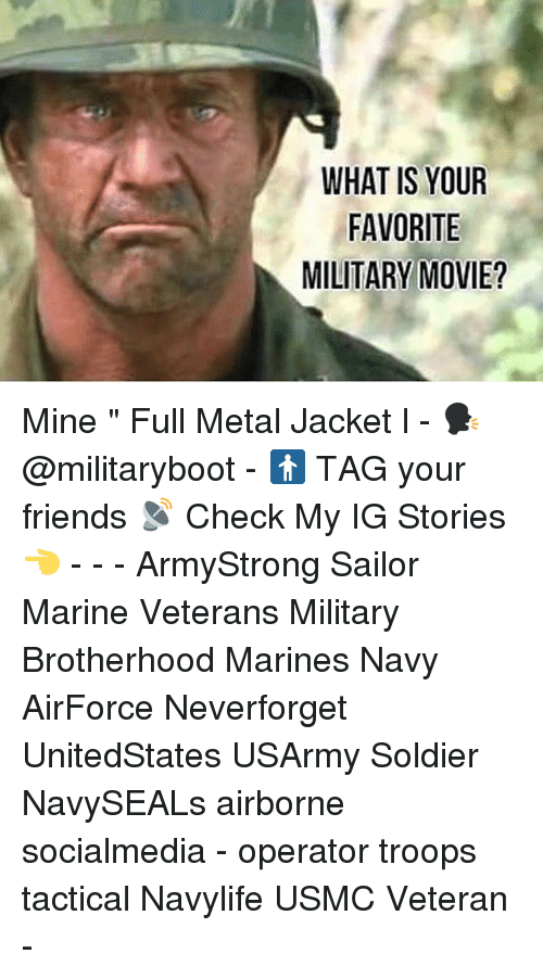 """Neverforget: WHAT IS YOUR  FAVORITE  MILITARY MOVIE? Mine """" Full Metal Jacket l - 🗣 @militaryboot - 🚹 TAG your friends 📡 Check My IG Stories👈 - - - ArmyStrong Sailor Marine Veterans Military Brotherhood Marines Navy AirForce Neverforget UnitedStates USArmy Soldier NavySEALs airborne socialmedia - operator troops tactical Navylife USMC Veteran -"""
