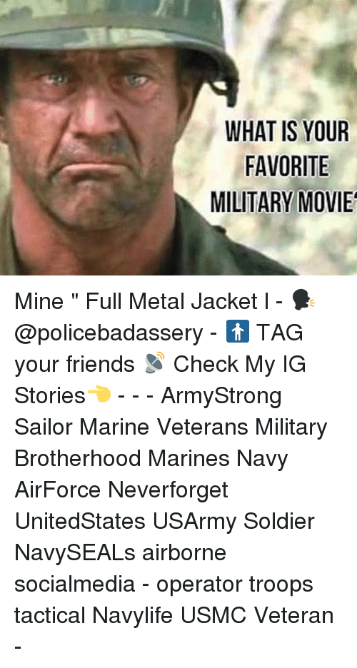 """Neverforget: WHAT IS YOUR  FAVORITE  MILITARY MOVIE Mine """" Full Metal Jacket l - 🗣 @policebadassery - 🚹 TAG your friends 📡 Check My IG Stories👈 - - - ArmyStrong Sailor Marine Veterans Military Brotherhood Marines Navy AirForce Neverforget UnitedStates USArmy Soldier NavySEALs airborne socialmedia - operator troops tactical Navylife USMC Veteran -"""