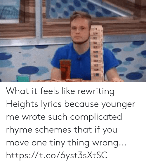 rhyme: What it feels like rewriting Heights lyrics because younger me wrote such complicated rhyme schemes that if you move one tiny thing wrong... https://t.co/6yst3sXtSC