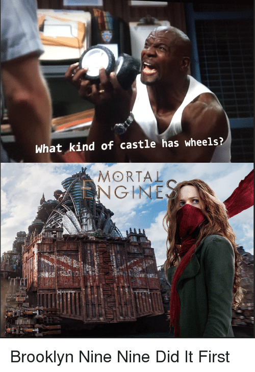 Brooklyn, Dank Memes, and Castle: What kind of castle has wheels?  MORTAL  NGHE
