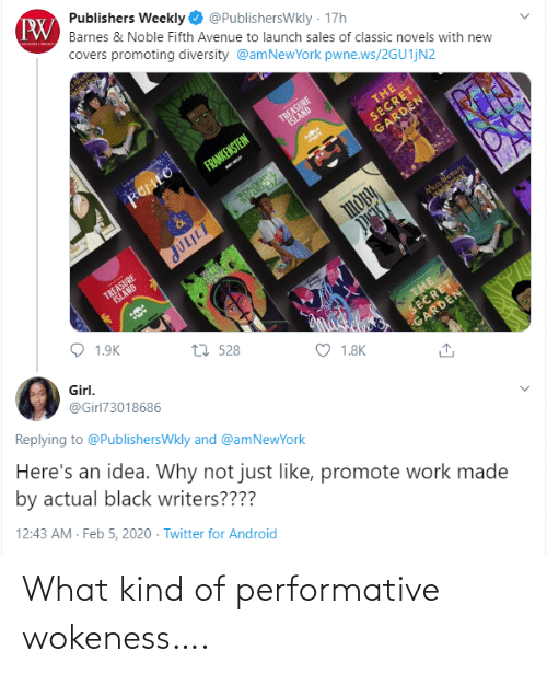 What Kind Of: What kind of performative wokeness….