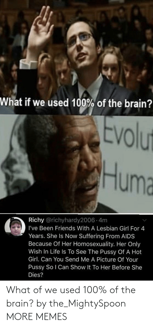 used: What of we used 100% of the brain? by the_MightySpoon MORE MEMES