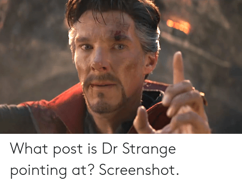 Dank, 🤖, and Dr Strange: What post is Dr Strange pointing at? Screenshot.