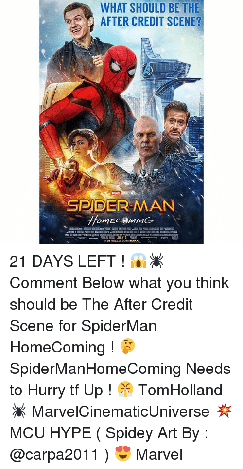Spidermane: WHAT SHOULD BE THE  AFTER CREDIT SCENE?  SPIDER MAN 21 DAYS LEFT ! 😱🕷 Comment Below what you think should be The After Credit Scene for SpiderMan HomeComing ! 🤔 SpiderManHomeComing Needs to Hurry tf Up ! 😤 TomHolland 🕷 MarvelCinematicUniverse 💥 MCU HYPE ( Spidey Art By : @carpa2011 ) 😍 Marvel
