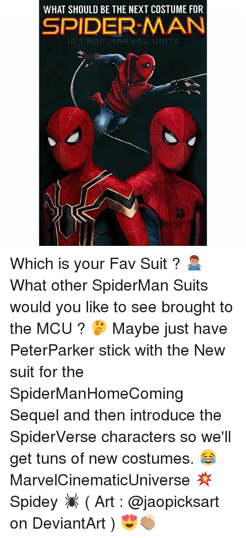 sticked: WHAT SHOULD BE THE NEXT COSTUME FOR  SPIDER-MAN  lG | @□C.MARVEL.UNITE Which is your Fav Suit ? 🤷🏽♂️ What other SpiderMan Suits would you like to see brought to the MCU ? 🤔 Maybe just have PeterParker stick with the New suit for the SpiderManHomeComing Sequel and then introduce the SpiderVerse characters so we'll get tuns of new costumes. 😂 MarvelCinematicUniverse 💥 Spidey 🕷 ( Art : @jaopicksart on DeviantArt ) 😍👏🏽