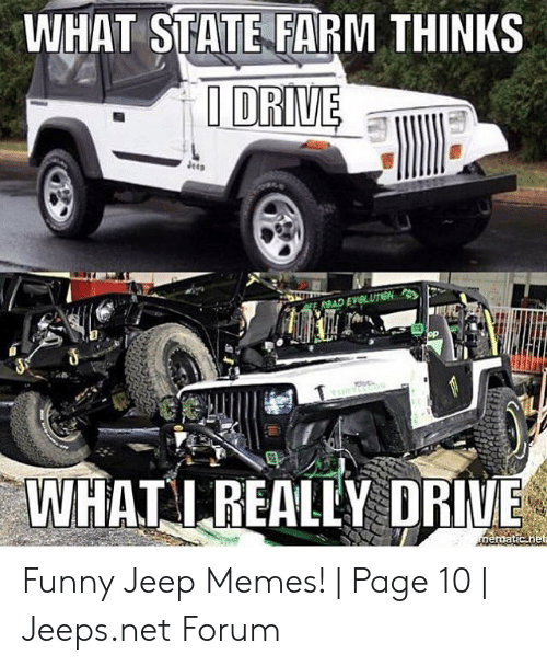 Funny Jeep: WHAT STATE FARM THINKS Funny Jeep Memes!   Page 10   Jeeps.net Forum
