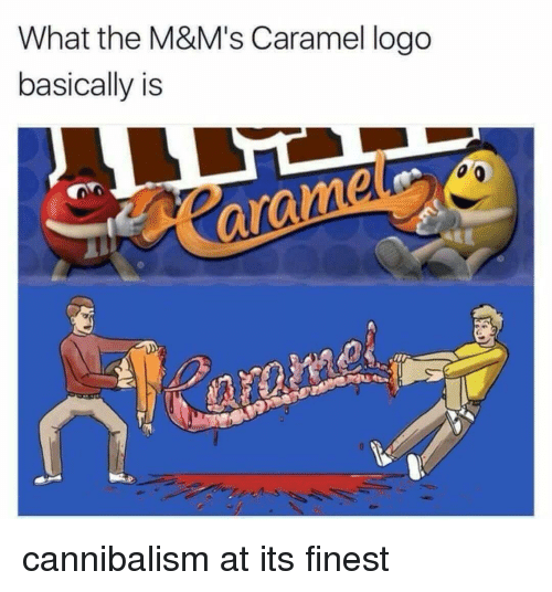 caramel: What the M&M's Caramel logo  basically is cannibalism at its finest