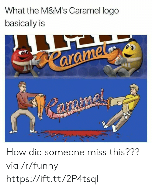 caramel: What the M&M's Caramel logo  basically is How did someone miss this??? via /r/funny https://ift.tt/2P4tsql