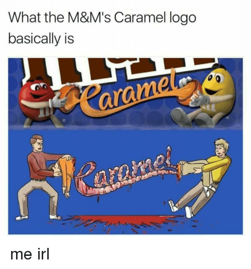 caramel: What the M&M's Caramel logo  basically is me irl