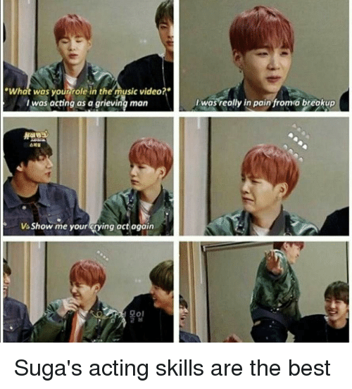 """Sugas: """"What was yourrrole in ther music video?""""  I was acting as a grieving man  I was really in pain fromo breakup  Vs Show me your rying act again  모이 Suga's acting skills are the best"""