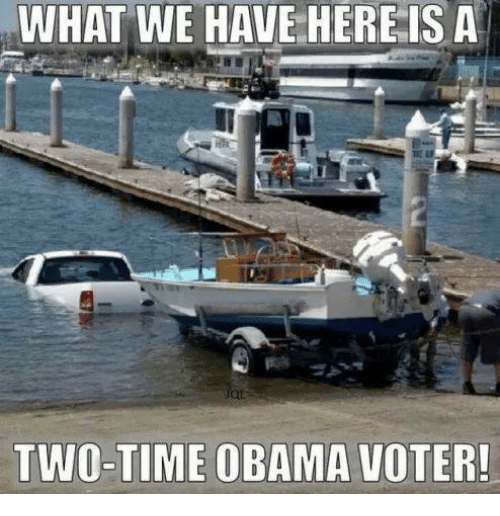 Memes, Obama, and Time: WHAT WE HAVE HERE IS A  TWO-TIME OBAMA VOTER