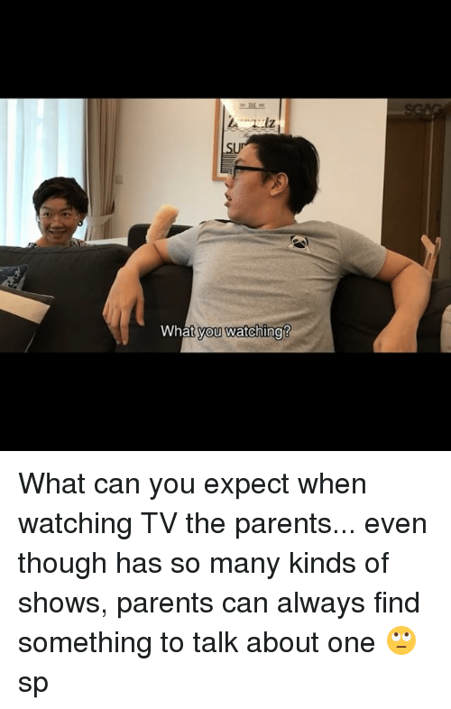 Memes, Parents, and Link: What  you watching? What can you expect when watching TV the parents... even though <link in bio> has so many kinds of shows, parents can always find something to talk about one 🙄 sp