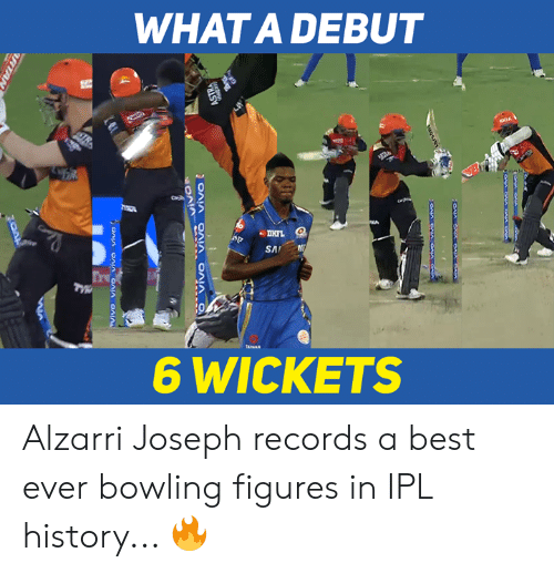 Memes, Best, and Bowling: WHATA DEBUT  DHFL  6 WICKETS Alzarri Joseph records a best ever bowling figures in IPL history... 🔥