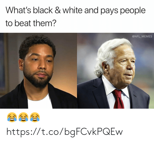 black & white: What's black & white and pays people  to beat them?  @NFL_MEMES 😂😂😂 https://t.co/bgFCvkPQEw