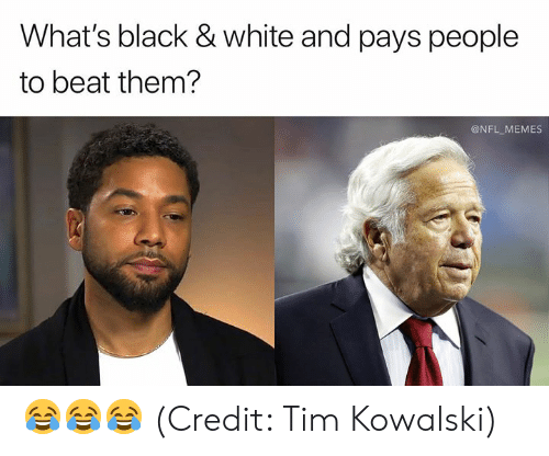 black & white: What's black & white and pays people  to beat them?  @NFL MEMES 😂😂😂 (Credit: Tim Kowalski)