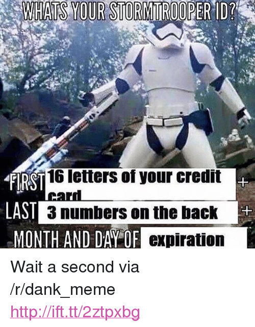 "d-day: WHATS  YOUR  STOROPERID?  FIRST  LAST  16 letters of your credit  3 numbers on the back  D DAY OF expiration <p>Wait a second via /r/dank_meme <a href=""http://ift.tt/2ztpxbg"">http://ift.tt/2ztpxbg</a></p>"