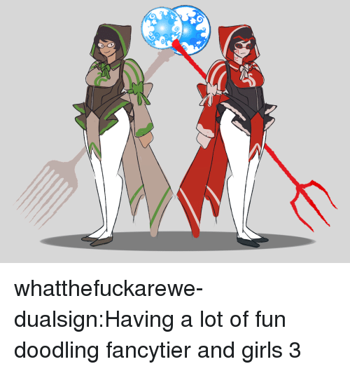 Girls, Target, and Tumblr: whatthefuckarewe-dualsign:Having a lot of fun doodling fancytier and girls 3