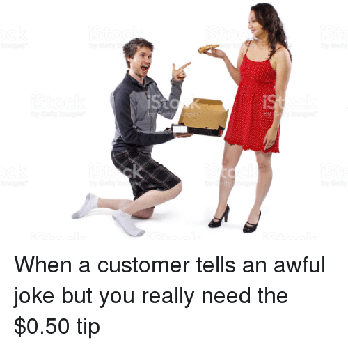 You, Customer, and Really
