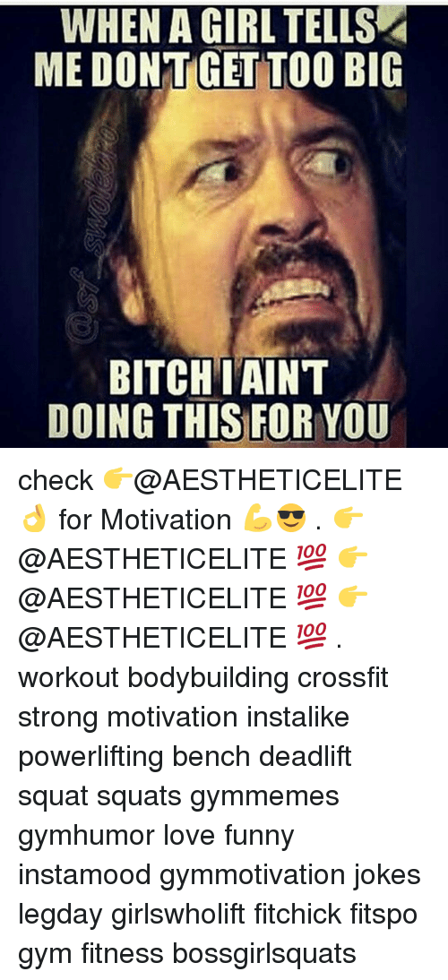 Bitchi: WHEN A GIRL TELLS  ME DONT GET TOO BIG  BITCHI AINT  DOING THIS FOR YOU check 👉@AESTHETICELITE 👌 for Motivation 💪😎 . 👉@AESTHETICELITE 💯 👉@AESTHETICELITE 💯 👉@AESTHETICELITE 💯 . workout bodybuilding crossfit strong motivation instalike powerlifting bench deadlift squat squats gymmemes gymhumor love funny instamood gymmotivation jokes legday girlswholift fitchick fitspo gym fitness bossgirlsquats