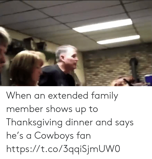 Dallas Cowboys, Family, and Sports: When an extended family member shows up to Thanksgiving dinner and says he's a Cowboys fan https://t.co/3qqiSjmUW0