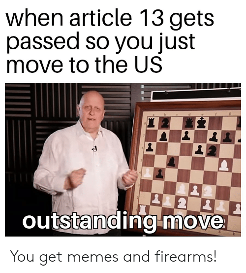 When Article 13 Gets Passed So You Just Move To The Us Outstanding