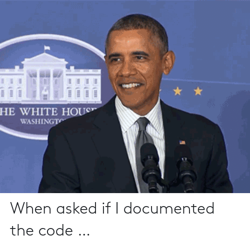 Asked: When asked if I documented the code …