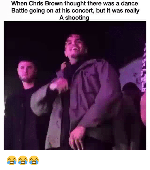 Chris Brown, Funny, and Dance: When Chris Brown thought there was a dance  Battle going on at his concert, but it was really  A shooting 😂😂😂