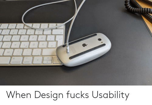 Fucks: When Design fucks Usability
