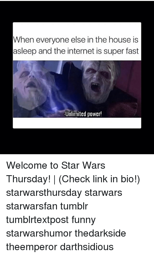 fastly: When everyone else in the house is  asleep and the internet is super fast  Unlimited power! Welcome to Star Wars Thursday! | (Check link in bio!) starwarsthursday starwars starwarsfan tumblr tumblrtextpost funny starwarshumor thedarkside theemperor darthsidious