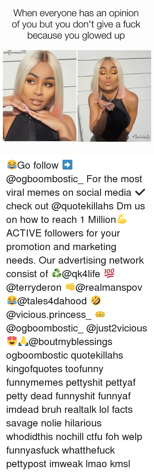 Opinionated: When everyone has an opinion  of you but you don't give a fuck  because you glowed up  estifflersmom08  Thederkoffa 😂Go follow ➡@ogboombostic_ For the most viral memes on social media ✔check out @quotekillahs Dm us on how to reach 1 Million💪ACTIVE followers for your promotion and marketing needs. Our advertising network consist of ♻@qk4life 💯@terryderon 👊@realmanspov 😂@tales4dahood 🤣@vicious.princess_ 👑@ogboombostic_ @just2vicious😍🙏@boutmyblessings ogboombostic quotekillahs kingofquotes toofunny funnymemes pettyshit pettyaf petty dead funnyshit funnyaf imdead bruh realtalk lol facts savage nolie hilarious whodidthis nochill ctfu foh welp funnyasfuck whatthefuck pettypost imweak lmao kmsl