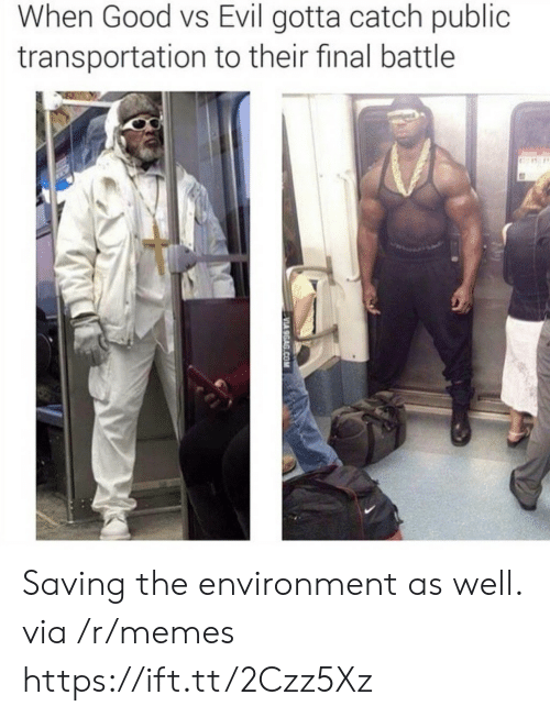 Memes, Public Transportation, and Good: When Good vs Evil gotta catch public  transportation to their final battle Saving the environment as well. via /r/memes https://ift.tt/2Czz5Xz