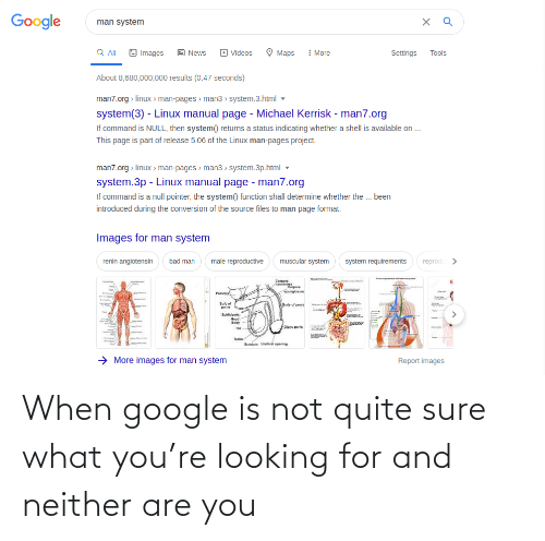 sure: When google is not quite sure what you're looking for and neither are you