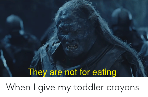 toddler: When I give my toddler crayons