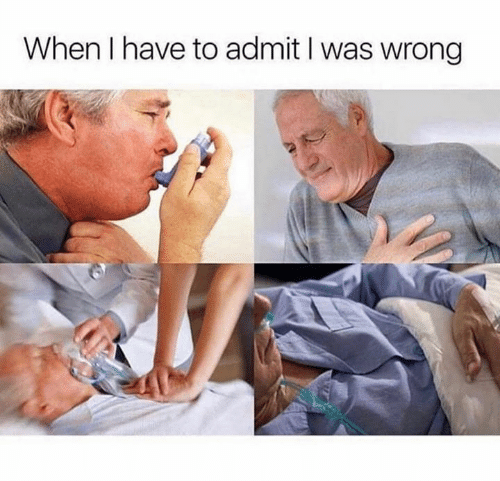 Funny, Admit, and  Wrong: When I have to admit I was wrong