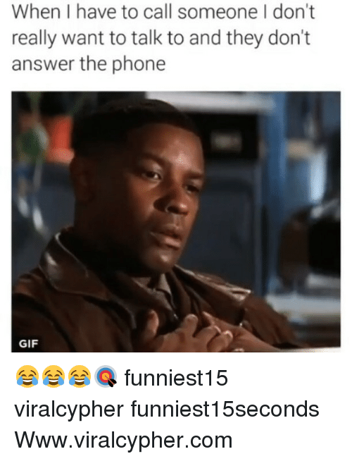answere: When I have to call someone I don't  really want to talk to and they don't  answer the phone  GIF 😂😂😂🎯 funniest15 viralcypher funniest15seconds Www.viralcypher.com