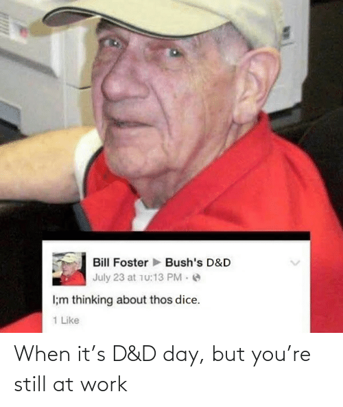 d-day: When it's D&D day, but you're still at work