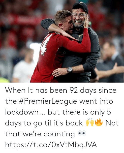 To Go: When It has been 92 days since the #PremierLeague went into lockdown... but there is only 5 days to go til it's back 🙌🔥  Not that we're counting 👀 https://t.co/0xVtMbqJVA