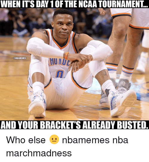 ncaa tournament: WHEN ITS DAY 10F THE NCAA TOURNAMENT.  ONBAMEMES  AND YOUR BRACKET SALREADY BUSTED Who else 😐 nbamemes nba marchmadness
