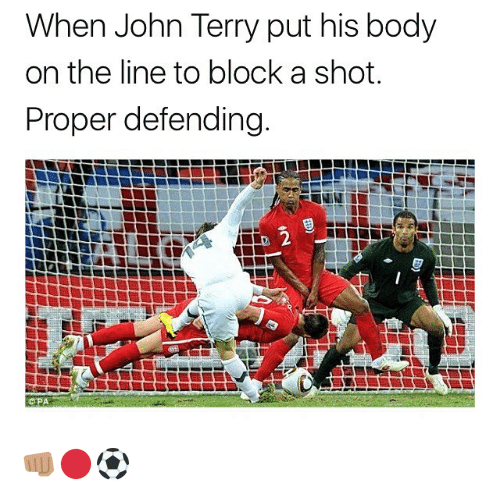 John Terry: When John Terry put his body  on the line to block a shot.  Proper defending  2  OPA 👊🏽🔴⚽️