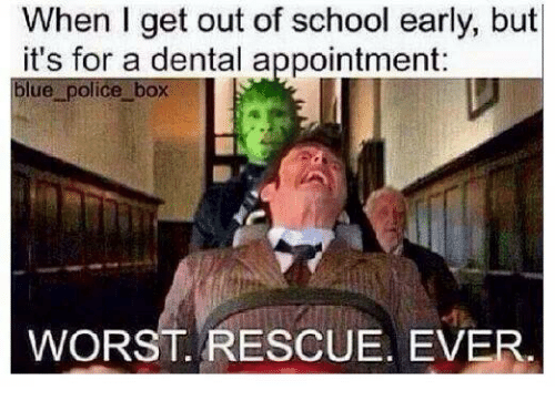 police box: When l get out of school early, but  it's for a dental appointment:  blue police box  I  WORST RESCUE. EVER.