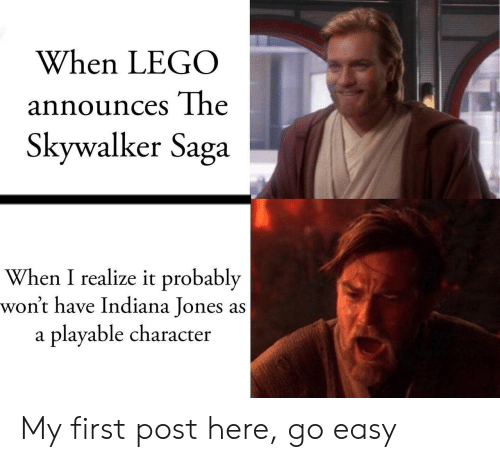 Lego, Indiana, and Indiana Jones: When LEGO  announces The  Skywalker Saga  When I realize it probably  won't have Indiana Jones as  playable character  a My first post here, go easy